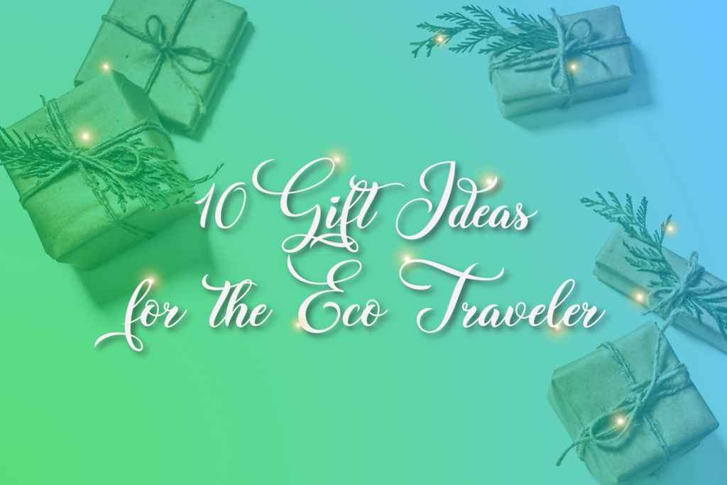 10 Gift Ideas for the eco traveler